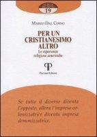 Per un cristianesimo altro, le esperienze religiose amerindie - Dal Corso Marco