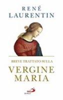 Breve trattato sulla Vergine Maria - Ren� Laurentin
