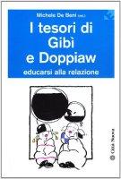 I tesori di Gibì e Doppiaw. Educarsi alla relazione - De Pra Cavalleri Lia, Mantovani Alessandra, Verona Leopoldo