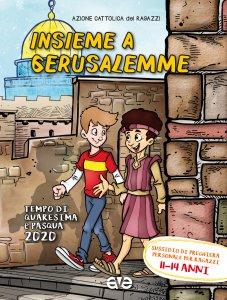 Copertina di 'Insieme a Gerusalemme 3. Quaresima e Pasqua 2020'