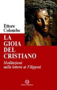 Copertina di 'La gioia del cristiano. Meditazioni sulla lettera ai Filippesi'