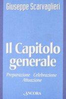 Il capitolo generale - Scarvaglieri Giuseppe