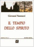 Il tempio dello spirito - Vannucci Giovanni