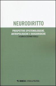 Copertina di 'Neurodiritto. Prospettive epistemologiche, antropologiche e biogiuridiche'