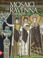 Mosaici di Ravenna. Ediz. illustrata - Dresken-Weiland Jutta