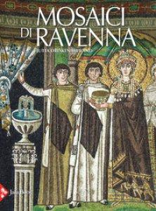 Copertina di 'Mosaici di Ravenna. Ediz. illustrata'