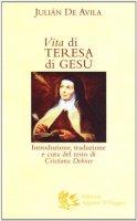 Vita di Teresa di Gesù - Avila Julian de