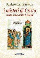 I misteri di Cristo nella vita della Chiesa - Cantalamessa Raniero