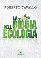 La Bibbia dell'ecologia - Roberto Cavallo