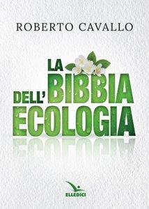 Copertina di 'La Bibbia dell'ecologia'