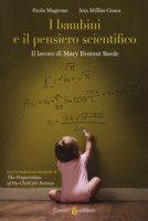 I bambini e il pensiero scientifico. Il lavoro di Mary Everest Boole - Magrone Paola, Millán Gasca Ana