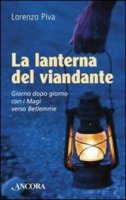 La lanterna del viandante - Piva Lorenzo
