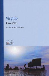 Copertina di 'Eneide. Testo latino a fronte. Ediz. bilingue'