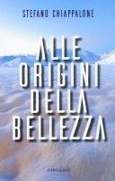 Alle origini della bellezza - Stefano Chiappalone