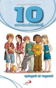 Copertina di '10 comandamenti spiegati ai ragazzi'