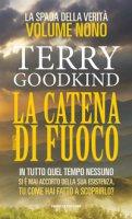 La catena di fuoco - Goodkind Terry