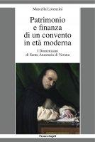 Patrimonio e finanza di un convento in età moderna - Marcella Lorenzini