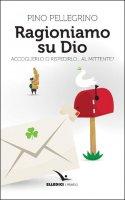 Ragioniamo su Dio - Pino Pellegrino