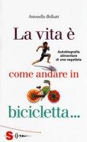 La vita è come andare in bicicletta... - Bellutti Antonella
