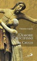 L' amore crocifisso. Via Crucis - Vincenzo Lopano