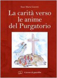 Copertina di 'La carità verso le anime del purgatorio'