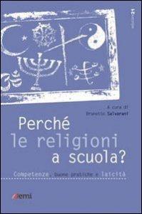 Copertina di 'Perché le religioni a scuola? Competenze, buone pratiche e laicità'