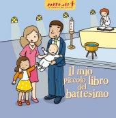 Il mio piccolo libro del battesimo - Sauliere Delphine