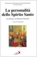 La personalità dello Spirito Santo. In dialogo con Bernard Sesboüé - Pontificia Facoltà Teologica dell'Italia Meridionale