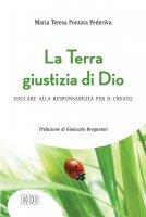 La terra giustizia di Dio - Maria Teresa Pontara Pederiva