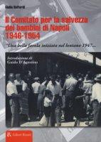 Il comitato per la salvezza dei bambini di Napoli 1946-1954 «Una bella favola iniziata nel lontano 1947...» - Buffardi Giulia