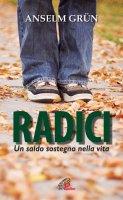 Radici - Anselm Grün