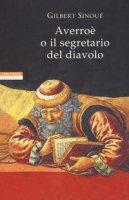 Averroè o il segretario del diavolo - Sinoué Gilbert