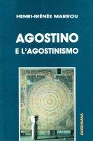 Agostino e l'agostinismo - Marrou Henri-Irénée