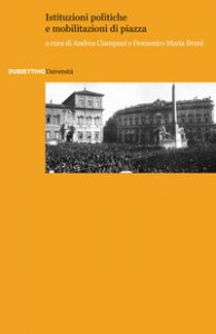 Copertina di 'Istituzioni politiche e mobilitazioni di piazza'