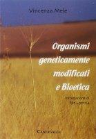 Organismi geneticamente modificati e bioetica - Mele Vincenza
