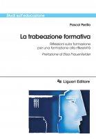 La trabeazione formativa - Pascal Perillo, Elisa Frauenfelder