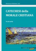 Catechesi della Morale cristiana - Bonifacio Honings