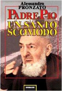 Copertina di 'Padre Pio. Un santo scomodo'