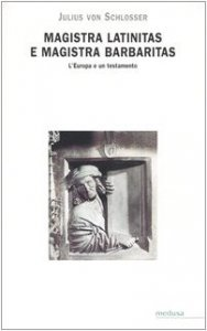 Copertina di 'Magistra latinitas e magistra barbaritas. L'Europa e un testamento'