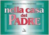 Nella casa del Padre: edizione per il Piemonte 1997. Volume con le melodie e accompagnamento ritmico. Repertorio di canti per la liturgia - Autori vari