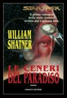 Star Trek. Le ceneri del paradiso - Shatner William