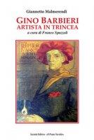 Gino Barbieri artista in trincea - Malmerendi Giannetto