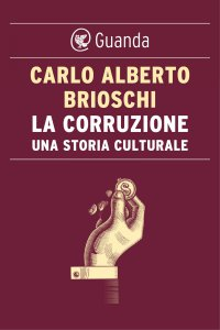 Copertina di 'La corruzione. Una storia culturale'