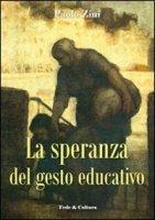 La speranza del gesto educativo - Zini Paolo