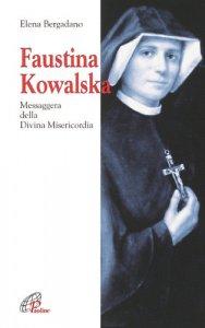 Copertina di 'Faustina Kowalska. Messaggera della Divina Misericordia'