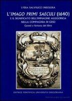 Imago primi saeculi e il significato dell'immagine allegorica nella compagnia di Gesù - Salviucci Insolera Lydia