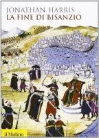 La fine di Bisanzio - Jonathan Harris