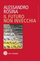 Il futuro non invecchia - Alessandro Rosina
