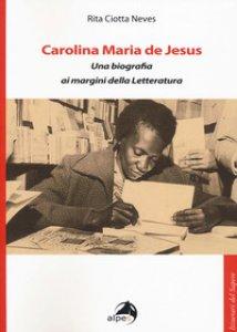Copertina di 'Carolina Maria de Jesus. Una biografia ai margini della Letteratura'