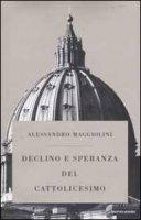 Declino e speranza del cattolicesimo - Alessandro Maggiolini